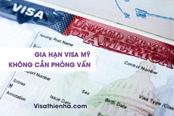 Dịch Vụ Gia Hạn Visa Mỹ Không Cần Phỏng Vấn