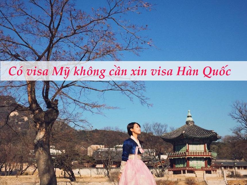 Có visa Mỹ không cần xin visa Hàn Quốc có đúng không?