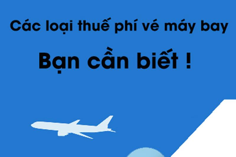Giá vé máy bay bao gồm những loại chi phí nào?